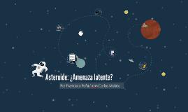 Asteroide: ¿Amenaza o