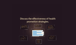 Copy of Discuss the effectiveness of health promotion strategies