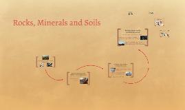 Rocks, Minerals and Soils
