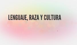 LENGUAJE, RAZA Y CULTURA