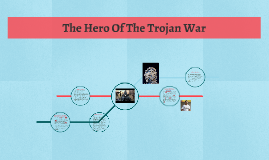 The Hero Of The Trojan War