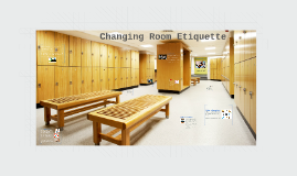 Changing Room Etiquette