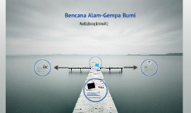 Copy of Bencana Alam-Gempa Bumi