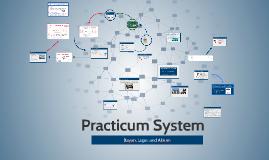 Practicum System