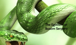 The Egotism; or Bosom Serpent