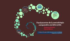 Fundamentos de la metodología comparativa en Educación