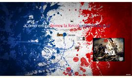 ¿Cómo entendemos la Revolución Francesa?