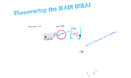 Discovering the Main Idea!