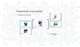 Presentation of my family: