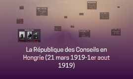 La République des Conseils en Hongrie (21 mars 1919-1er aout