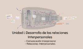 Unidad I. Desarollo de las relaciones Interpersonales