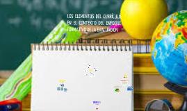Los elementos del currículo en el contexto del enfoque formativo de la evaluación.