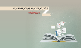 MOVIMIENTOS MODERNISTAS