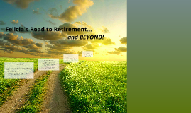 Felicia's Road to Retirement...and BEYOND!
