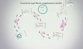 Towards the Legal World, a supplementary booklet