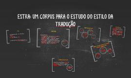 Copy of ESTRA: UM CORPUS PARA O ESTUDO DO ESTILO DA TRADUÇÃO