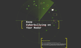 Keeping Cyberbullying on Your Radar