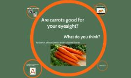 Do carrots cause better eyesight?