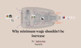 Why minimum wage shouldn't be increase