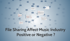 File Sharing Affect Music Industry Positive or Negative ?