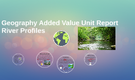 Geography Added Value Unit Report