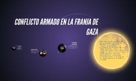 CONFLICTO ARMADO EN LA FRANJA DE GAZA