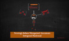 Strategi dalam Mengatasi Ancaman Integrasi Nasional