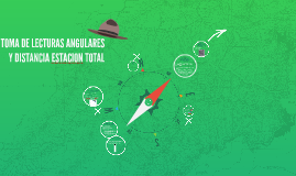 Copy of TOMA DE LECTURAS ANGULARES Y DISTANCIA ESTACION TOTAL