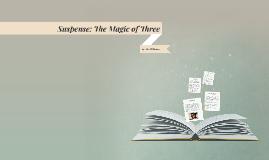 Suspense: The Magic of Three