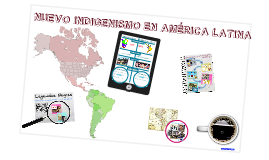 Copy of NUEVO INDIGENISMO EN AMÉRICA LATINA