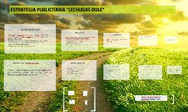 "Copy of ESTRATEGIA PUBLICITARIA ""LECHUGAS DOLE"""