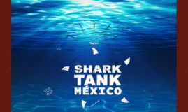 WELCOME TO SHARK TANK MEXICO