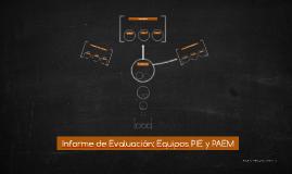 Informe de Evaluación: Equipos PIE y PAEM