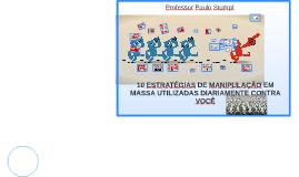 10 ESTRATÉGIAS DE MANIPULAÇÃO EM MASSA UTILIZADAS DIARIAMENT