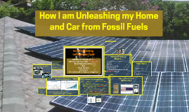How I am Unleashing my Home and Car from Fossil Fuels