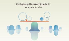 Ventajas y Desventajas de la Independencia