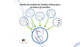 Copy of Diseño de modelo de Turbina Pelton para un banco de pruebas