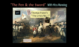 "Copy of ""The Pen & The Sword"" - Teaching Thomas Paine's ""The Crisis No. 1"" - Sarah Manning"