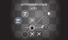 ACTIVIDADES GUIA N 6  Y 7
