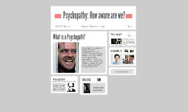 Psychopathy: How aware are we?