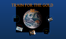 Train for the Gold