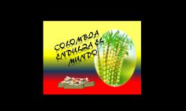 Copy of Copy of COLOMBIA ENDULZA EL MUNDO