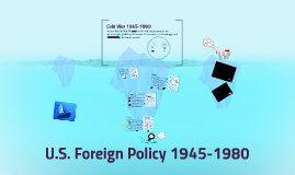 U.S. Foreign Policy 1945-1980