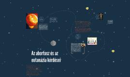Az abortusz és az eutanázia etikája