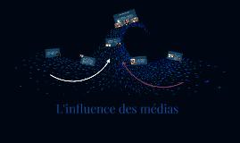 Influence des médias