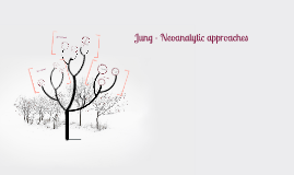 Jung - Neoanalytic approaches