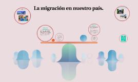 La migración en nuestro país.