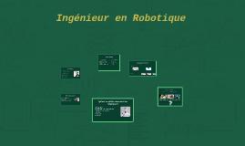 Copy of Ingénieur en Robotique
