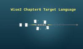 Wise2 Chapter6 Target Language