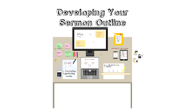 Developing Your Sermon Outline